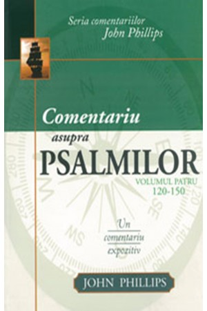 Comentariu asupra Psalmilor. Un comentariu expozitiv - vol. 4