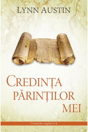 Credinţa părinţilor mei - vol. 4