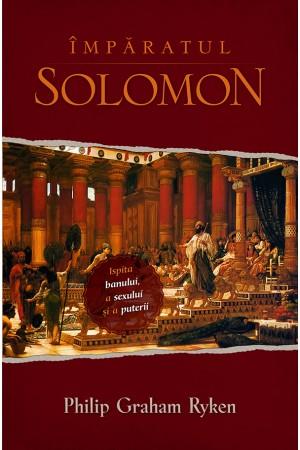 Împăratul Solomon. Ispita banului, a sexului şi a puterii