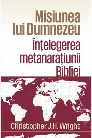Misiunea lui Dumnezeu. Înțelegerea metanarațiunii Bibliei