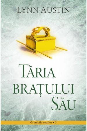 Tăria braţului Său - vol. 3