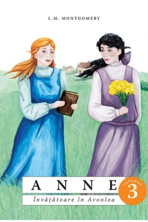 Anne - Învățătoare în Avonlea - vol. 3