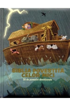 Biblia povestită celor mici - 30 de povestiri devoționale