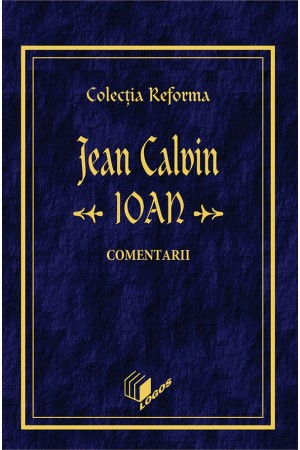 REFORMA - CALVIN: Ioan, comentarii