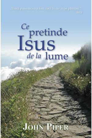 Ce pretinde Isus de la lume
