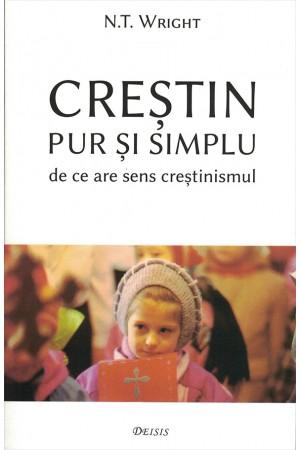 Creștin pur și simplu. De ce are sens creștinismul