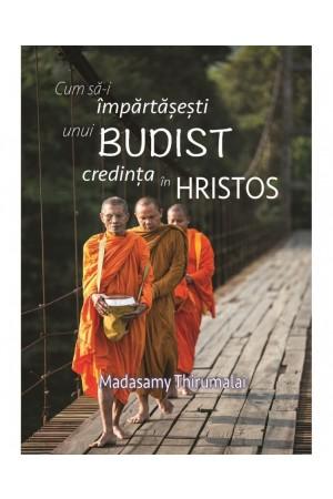 Cum să-i împărtășești unui budist credința în Hristos