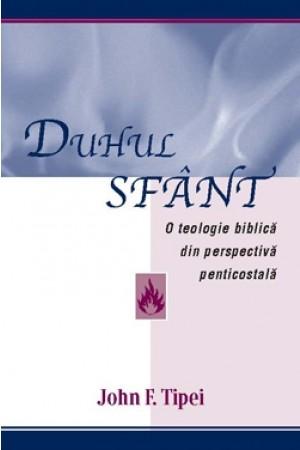 Duhul Sfânt – o teologie biblică din perspectivă penticostală