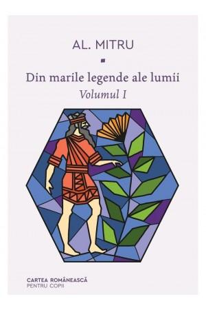 Din marile legende ale lumii. Volumul I