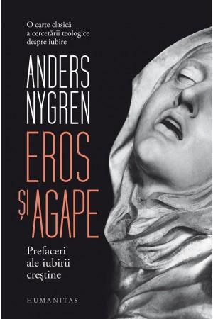 Eros și agape. Prefaceri ale iubirii creștine