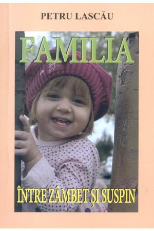 Familia între zâmbet și suspin