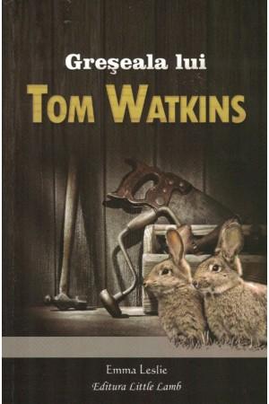 Greșeala lui Tom Watkins