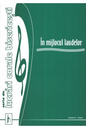 În mijlocul laudelor - volumul 1