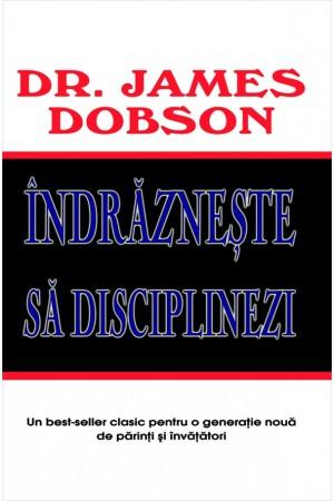 Îndrăznește să disciplinezi