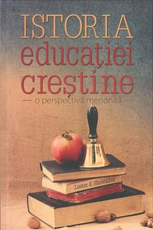 Istoria educației creștine. O perspectivă menonită