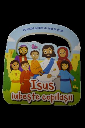 Isus iubește copilașii
