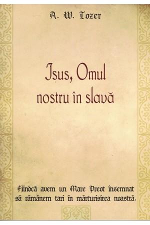 Isus, Omul nostru în slavă