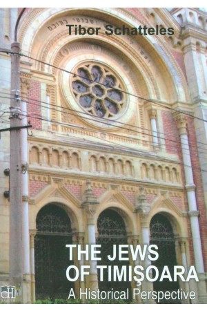 The Jews of Timișoara - A Historical Perspective