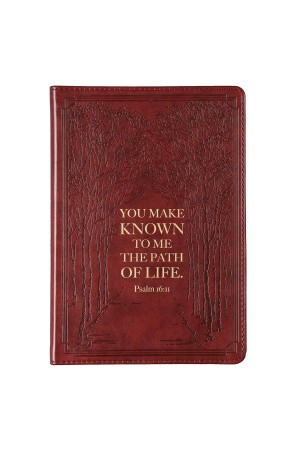 Jurnal de lux - You Make Known to Me... - Psalm 16:11 - format mare