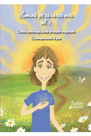 Lumină pe cărarea mea - Cântări pentru copii, vol. 2