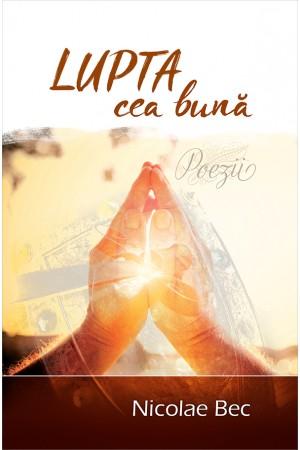 Lupta cea buna - Nicolae Bec-front cover