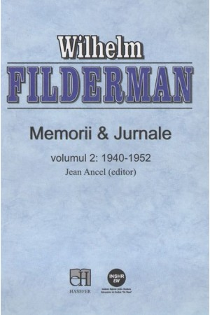 Wilhelm Filderman - Memorii & Jurnale, volumul 2: 1940-1952