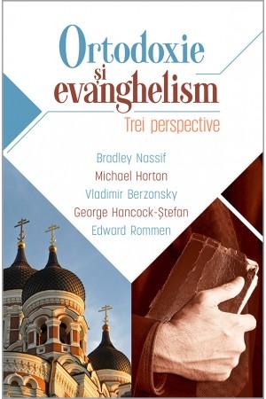 Ortodoxie şi evanghelism. Trei perspective