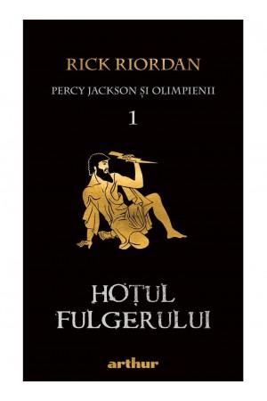 """Hoţul fulgerului - seria """"Percy Jackson şi Olimpienii"""", vol. 1"""