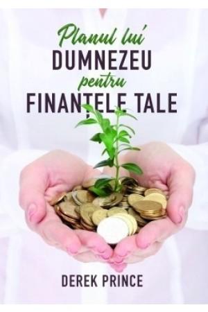 Planul lui Dumnezeu pentru finanțele tale