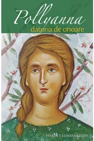 Pollyanna, datoria de onoare - vol. 5