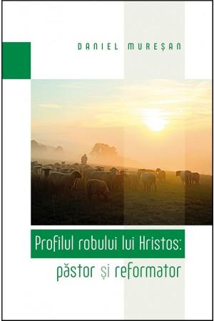 Profilul robului lui Hristos: păstor și reformator