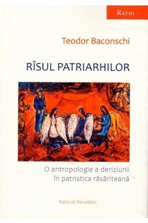 Rîsul patriarhilor. O antropologie a deriziunii în patristica răsăriteană
