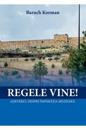 Regele vine! Adevărul despre Împărăția Milenară