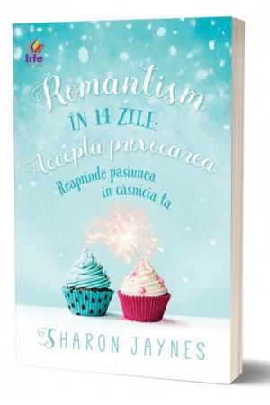 Romantism în 14 zile: Reaprinde pasiunea în căsnicia ta