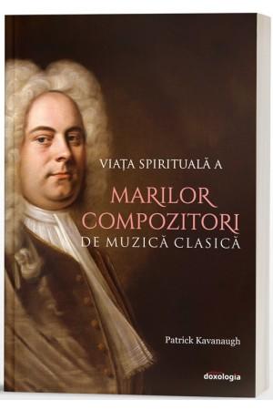 Viața spirituală a marilor compozitori de muzică clasică