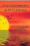 25 de legi biblice ale succesului - Cum putem utiliza cunoștințele biblice pentru a transforma cariera și activitatea noastră