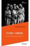 Ateismul: O amăgire - Revoluția creștină și adversarii ei