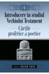 Introducere în studiul Vechiului Testament: Cărțile profetice și poetice