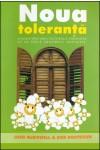 Noua toleranță. O nouă mișcare culturală amenință să ne spele creierele, definitiv
