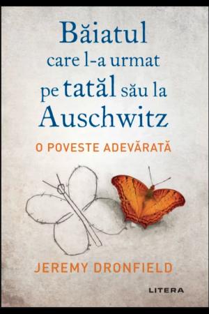 Băiatul care l-a urmat pe tatăl său la Auschwitz