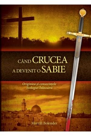 Când crucea a devenit o sabie
