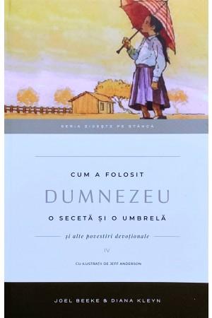 """Cum a folosit Dumnezeu o secetă și o umbrelă - seria """"Zidește pe stâncă"""", vol. 4"""