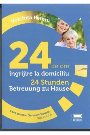 Curs practic german - român, 24 de ore de îngrijire, vol. 2