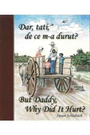 Dar, tati, de ce m-a durut? - Povestire bilingvă română-engleză, cu ilustrații