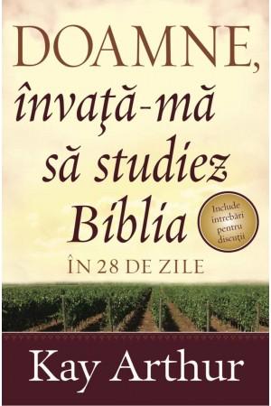 Doamne, învaţă-mă să studiez Biblia în 28 de zile