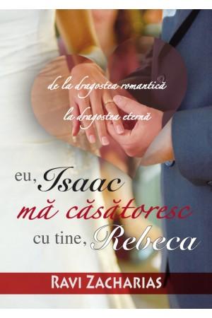 Eu, Isaac, mă căsătoresc cu tine, Rebeca