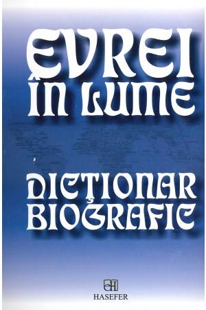 Evrei în lume - dicționar biografic