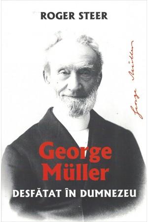 Desfătat în Dumnezeu - George Müller