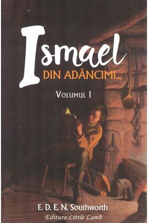 Ismael... din adâncimi - volumul 1