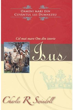 Isus – Cel mai mare Om din istorie